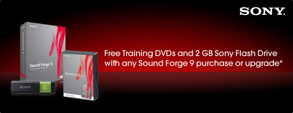 Free Training DVDs and 2 GB Sony Flash Drive with any Sound Forge 9 purchase or upgrade*