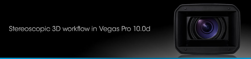Webinar: Stereoscopic 3D workflow in Vegas Pro 10d
