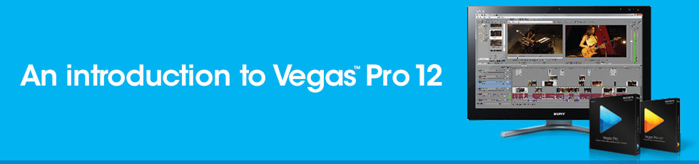 Webinar: An introduction to Vegas Pro 12