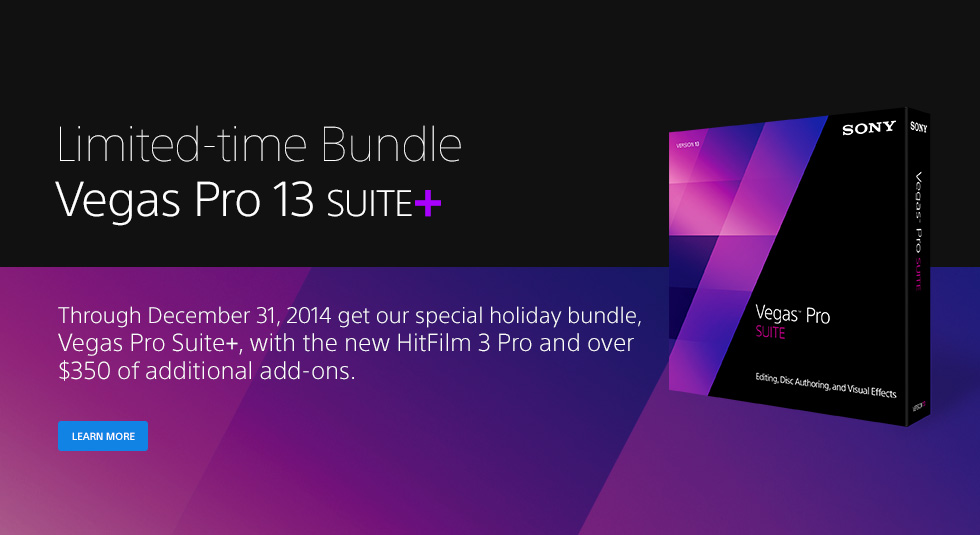Vegas Pro Suite+: Save $100 on regular Vegas Pro Suite prices and get HitFilm 3 Pro and over $350 of additional add-ons from Boris FX, Red Giant, and NewBlue Inc.